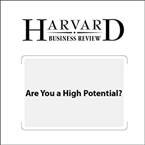 Are You a High Potential? (Harvard Business Review) Periodical