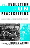 Evolution of UN Peacekeeping: Case-Studies and Comparative ANalysis (Stimson Center Book)