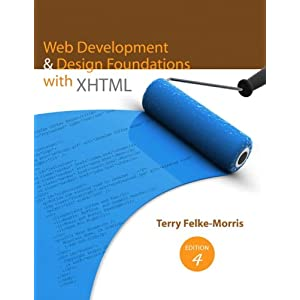 Web Development and Design Foundations with XHTML  - Terry Felke-Morris