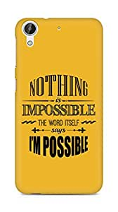 AMEZ Nothing is Impossible Back Cover For HTC Desire 626 LTE
