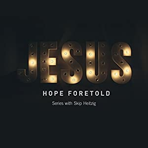 Jesus: Hope Foretold Speech