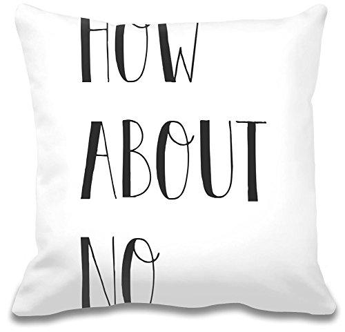 How About no Custom decorativo pillow| Ultra morbido e qualità Premium polyester| Personalizzare Cuscino w/esclusiva e Authentic designs| cuscini decorativi da Bang Bangin