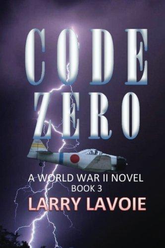Code Zero: A World War II Novel (Code Series) (Volume 3)