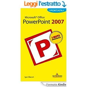 Microsoft Office PowerPoint 2007 I Portatili (I miti informatica)