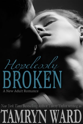 Hopelessly Broken (A New Adult romance) by Tamryn Ward
