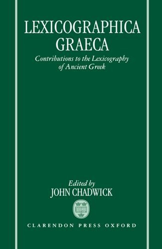 Lexicographica Graeca: Contributions to the Lexicography of Ancient Greek