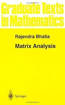 matrix analysis (graduate texts in mathematics) - rajendra bhatia