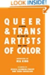 Queer and Trans Artists of Color: Sto...