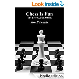 The Fried Liver Attack (Chess is Fun Book 6)