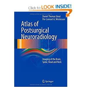 Atlas of Postsurgical Neuroradiology: Imaging of the Brain, Spine, Head, and Neck