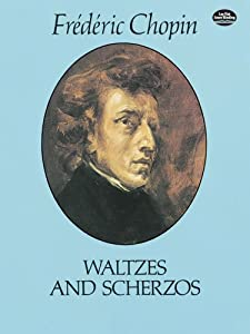 Chopin Waltzes And Scherzos Dover Music For Piano from Dover Publications
