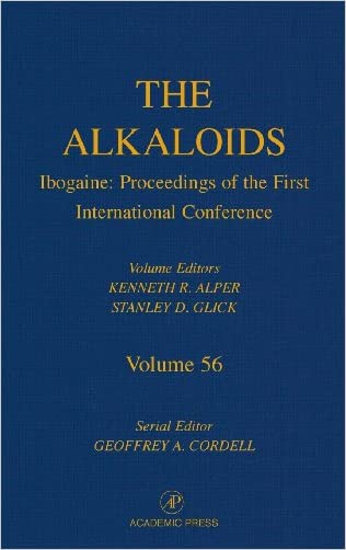 Ibogaine: Proceedings from the First International Conference, Volume 56 (The Alkaloids)
