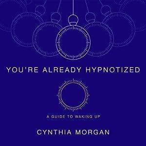 You're Already Hypnotized Audiobook
