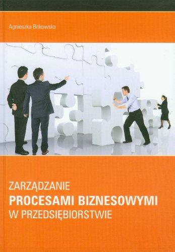 Zarzadzanie procesami biznesowymi w przedsiebiorstwie