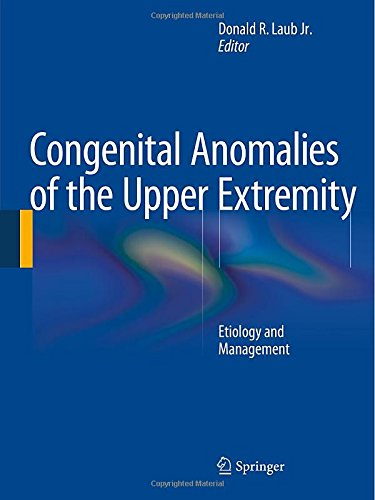 Congenital Anomalies of the Upper Extremity: Etiology and Management PDF