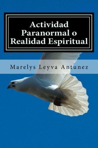 Actividad Paranormal o Realidad Espiritual