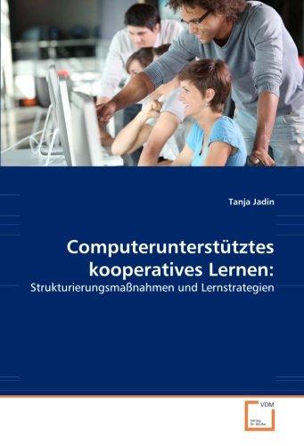 Computerunterstütztes kooperatives Lernen:: Strukturierungsmaßnahmen und Lernstrategien, Buch