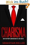 Charisma: Die Kunst anziehend zu sein