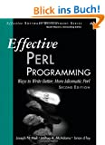 Effective Perl Programming: Ways to Write Better, More Idiomatic Perl (Effective Software Development)
