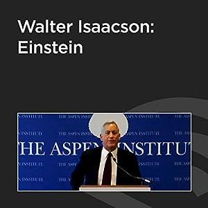 Walter Isaacson: Einstein Speech
