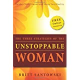 The Three Strategies of the Unstoppable Womanby Britt Santowski