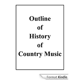 Outline of History of Country Music (English Edition)