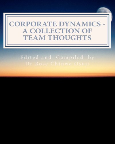 Corporate Dynamics : A Collection of Team Thoughts