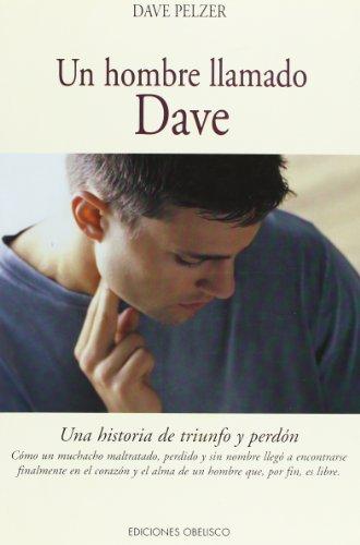 UN Hombre Llamado Dave: Una Historia De Triunfo Perdon (Spanish Edition)
