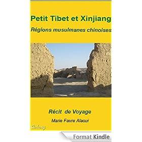 Petit Tibet  et Xinjiang