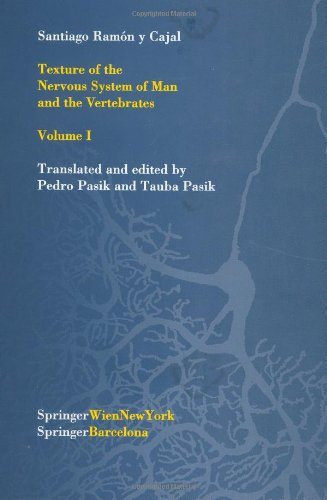 Texture of the Nervous System of Man and the Vertebrates: Volume I: 1 (Texture of the Nervous System of Man & the Vertebrates)
