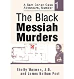 img - for [ THE BLACK MESSIAH MURDERS: A SAM COHEN CASE ADVENTURE, NUMBER 1 ] By Waxman, Shelly ( Author) 2003 [ Paperback ] book / textbook / text book