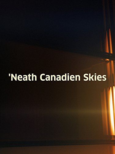 Neath the Canadian Skies
