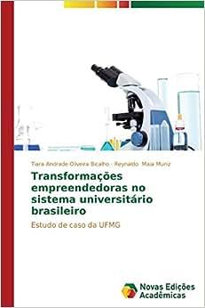Transformacoes Empreendedoras No Sistema Universitario Brasileiro: Estudo De Caso Da UFMG (Portuguese Edition)