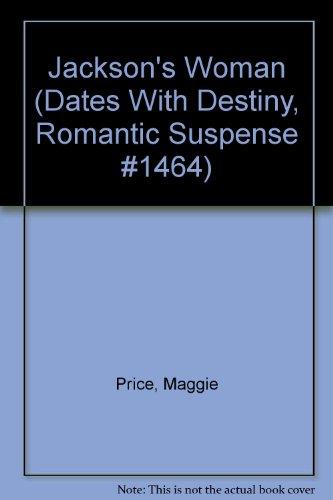 Image of Jackson's Woman (Dates With Destiny, Romantic Suspense #1464)