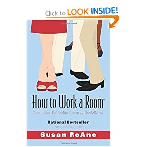 How to Work a Room, Revised Edition: Your Essential Guide to Savvy Socializing (Paperback)
