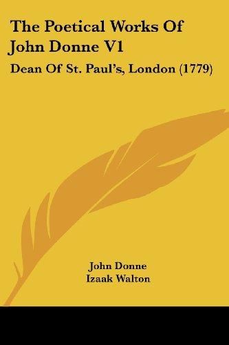 The Poetical Works of John Donne V1: Dean of St. Paul's, London (1779)