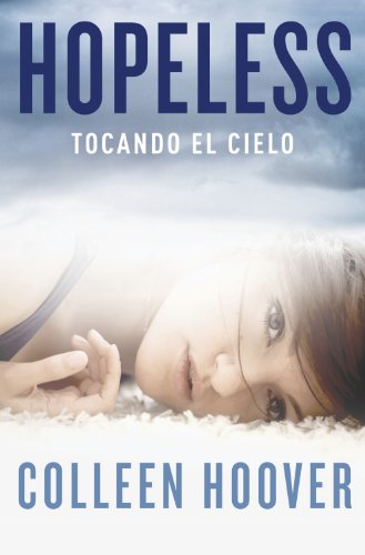 Hopeless: Tocando el cielo (Spanish Edition) (Hopeless Colleen Hoover Kindle compare prices)