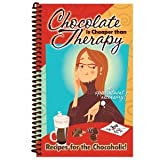 """Chocolate Is Cheaper Than Therapy: Recipes for the Chocoholic!"" Cookbook"