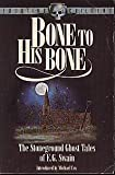 img - for Bone to His Bone: The Stoneground Ghost Tales of E.G.Swain (Equation Chiller) book / textbook / text book