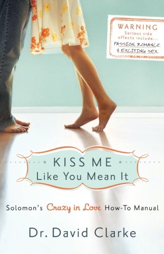 Kiss Me Like You Mean It: Solomon's Crazy in Love How-To Manual