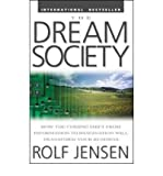 img - for [ The Dream Society: How the Coming Shift from Information to Imagination Will Transform Your Business Jensen, Rolf ( Author ) ] { Paperback } 2001 book / textbook / text book