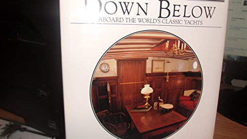 down below aboard the worlds classic yachts jun 01 1983 matthew walker