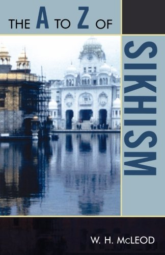 The A to Z of Sikhism (The A to Z Guide Series)