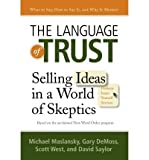 img - for [ The Language of Trust: Selling Ideas in a World of Skeptics By Maslansky, Michael ( Author ) Hardcover 2010 ] book / textbook / text book