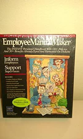 Employee Manual Maker the Instant Personnel Handbook with 110+ Policies and 30+benefits Already Typed and Formatted on Diskette Compatible with Windows & DOS Applications