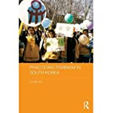 [( Practicing Feminism in South Korea: The Women's Movement Against Sexual Violence )] [by: Kyungja Jung] [Sep...