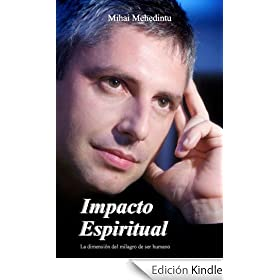 Impacto Espiritual: La dimensi�n del milagro de ser humano.