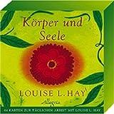 Körper und Seele: 64 Karten zur täglichen Arbeit mit Louise L. Hay title=