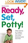 Ready, Set, Potty!: Toilet Training f...