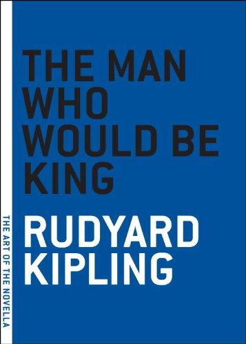 Rudyard Kipling - The Man Who Would Be King [short story]